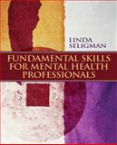 Fundamental Skills for Mental Health Professionals, Seligman, Linda, 0132292319