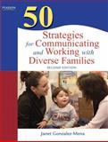 50 Strategies for Communicating and Working with Diverse Families, Gonzalez-Mena, Janet, 0137002319