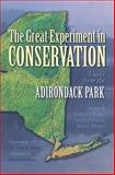 The Great Experiment in Conservation : Voices from the Adirondack Park, , 0815632312
