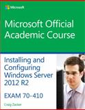 70-410 Installing and Configuring Windows Server 2012 R2, Microsoft Official Academic Course, 1118882318