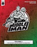 The Middleman - Volume 1 - the Secret Recruitment Ultimatum, Javier Grillo-Marxuach, 1497442311