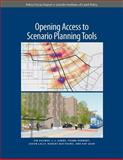 Opening Access to Scenario Planning Tools, Holway, Jim and Gabbe, C. J., 1558442316