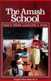 The Amish School, Sara E. Fisher and Rachel K. Stahl, 1561482315
