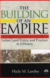 The Building of an Empire, Larebo, Haile M., 1569022313