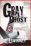 Grey Ghost, C. L. Swinney, 1590952316