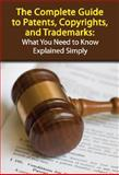 The Complete Guide to Patents, Copyrights, and Trademarks, Heather L. Shepherd and Matthew L. Cole, 1601382316