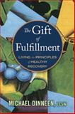 The Gift of Fulfillment, Michael Dinneen, 1937612317