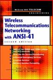 Wireless Telecommunications Networking with ANSI-41 9780071352314