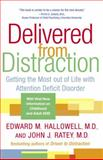 Delivered from Distraction, Edward M. Hallowell and John J. Ratey, 0345442318