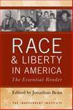 Race and Liberty in America : The Essential Reader, Bean, Jonathan, 0813192315