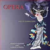 Opera and its Characters, Keeping, Francis, 097778231X