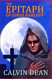 The Epitaph of Jonas Barloff, Calvin Dean, 1482032317