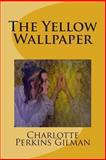The Yellow Wallpaper, Charlotte Gilman, 1490402314