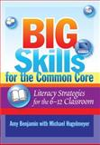 Big Skills for the Common Core, Amy Benjamin and Michael Hugelmeyer, 1596672315