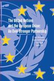 The United Nations and the European Union : An ever stronger Partnership, , 9067042315