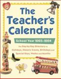 The Teacher's Calendar, School Year 2003-2004, Chase's Calendar of Events Editors, 007141231X