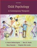 Child Psychology : A Contemporary Viewpoint, Hetherington, E. Mavis and Gauvain, Mary, 0073012319