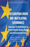 The European Union and Multilateral Governance : Assessing EU Participation in United Nations Human Rights and Environmental Fora, , 0230282318