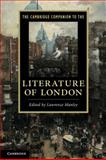 The Cambridge Companion to the Literature of London, Manley, Lawrence, 0521722314