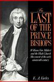 The Last of the Prince Bishops : William Van Mildert and the High Church Movement of the Early Nineteenth Century, Varley, E. A., 0521892317