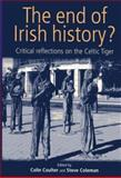 End of Irish History? : Critical Approaches to the Celtic Tiger, Coulter, Colin, 0719062314
