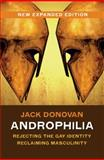 Androphilia : Rejecting the Gay Identity, Reclaiming Masculinity, Donovan, Jack, 0985452315
