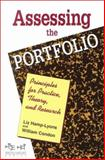 Assessing the Portfolio : Principles for Practice, Theory and Research, Hamp-Lyons, Liz and Condon, William, 1572732318