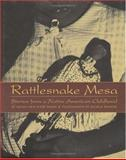 Rattlesnake Mesa : Stories from a Native American Childhood, Weber, EdNah New Ryder, 1584302313