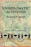 Undiplomatic Activities, Woolcott, Richard, 1921372311