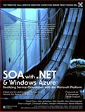 SOA with .NET and Windows Azure : Realizing Service-Orientation with the Microsoft Platform, Erl, Thomas and Madrid, Chris, 0131582313