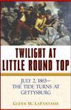 Twilight at Little Round Top, Glenn W. LaFantasie, 0471462314