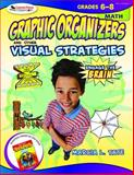 Graphic Organizers and Other Visual Strategies, Math, Grades 6-8, Tate, Marcia L., 141295231X