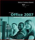 Microsoft Office 2007 : Introductory Concepts and Techniques, Shelly, Gary B. and Cashman, Thomas J., 1423912314