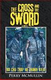 The Cross and the Sword, Perry Mcmullin, 1475942311