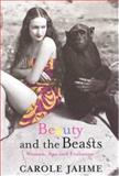 Beauty and the Beasts, Carol Jahme, 1569472319