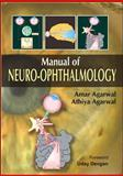 Manual of Neuro-Ophthalmology, Agarwal, Amar and Agarwal, Athiya, 007163231X