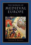 The Worlds of Medieval Europe, Clifford R. Backman, 0199372314