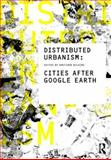 Distributed Urbanism : Cities after Google Earth, , 0415562317