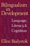 Bilingualism in Development : Language, Literacy, and Cognition, Bialystok, Ellen, 0521632315