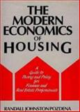 The Modern Economics of Housing, Randall J. Pozdena, 0899302319