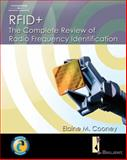 Rfid+ : The Complete Review of Radio Frequency Identification, Cooney, Elaine, 1418052310