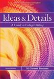 Ideas and Details : A Guide to College Writing, Bauman, M. Garrett, 1428262318