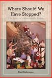 Where Should We Have Stopped?, Fred Behringer, 1475932316