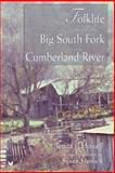 Folklife along the Big South Fork of the Cumberland River, Howell, Benita J., 157233231X