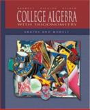 College Algebra with Trigonometry : Graphs and Models with MathZone: Mandatory Package, Barnett, Raymond A. and Byleen, Karl E., 0072922311