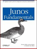 JUNOS Fundamentals : The Official Study Guide for JNCIA Certification and Junos Administration, Milne, Kieran and Rutter, Jasun, 0596802315