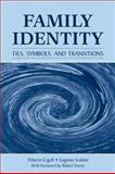 The Family Identity : Ties, Symbols, and Transitions, Cigoli, Vittorio and Scabini, Eugenia, 080585231X