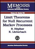 Limit Theorems for Null Recurrent Markov Processes, Reinhard Hopfner and Eva Locherbach, 082183231X