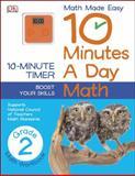 10 Minutes a Day: Math Grade 2, Dorling Kindersley Publishing Staff, 1465402314