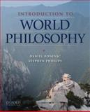Introduction to World Philosophy : A Multicultural Reader, Bonevac, Daniel and Phillips, Stephen, 019515231X